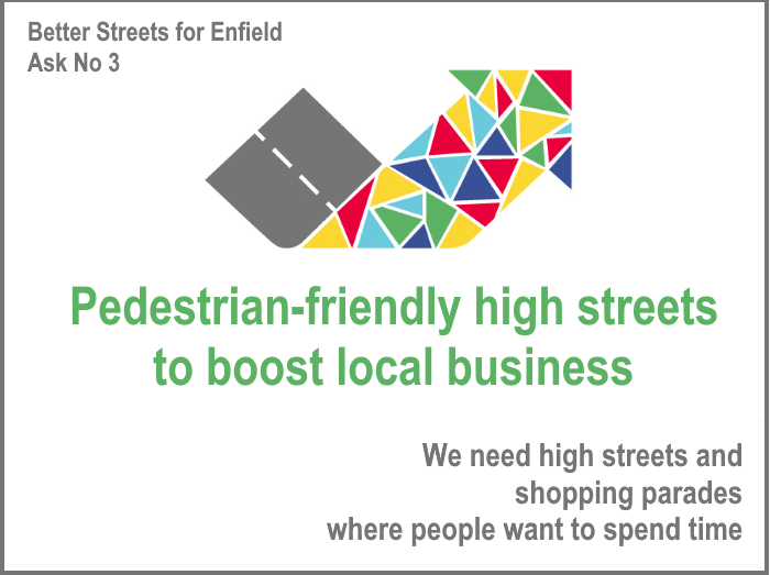 Better Streets for Enfield's five main 'asks': No 3