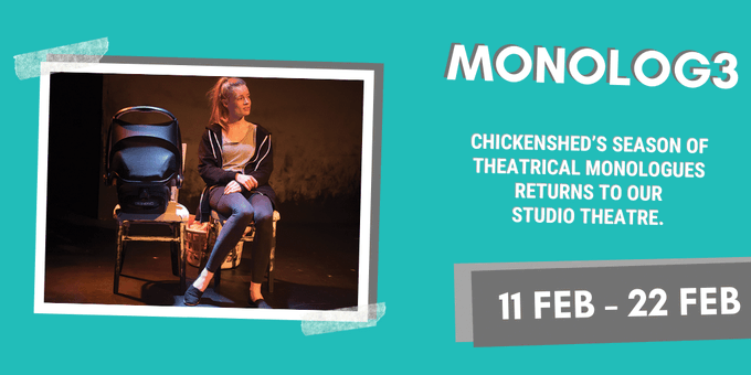 poster or flyer advertising event Chickenshed: Monolog3