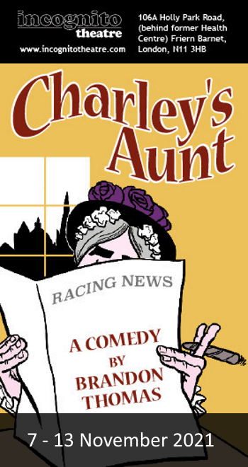 poster or flyer advertising event Incognito Theatre present Charley\'s Aunt