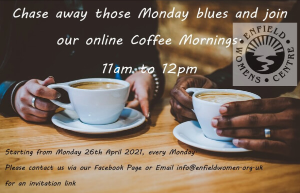 poster or flyer advertising event Enfield Women\'s Centre Online Coffee Morning